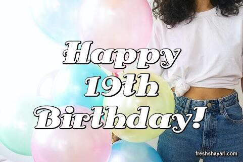 Best 19th Birthday Captions